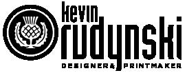 Kevin Rudynski Designer and Printmaker